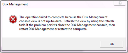 The operation failed to complete because the Disk Management console view is not up-to-date